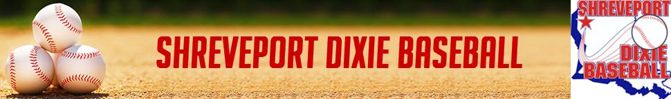 Shreveport Dixie Baseball - Powered by Dixie Youth Baseball